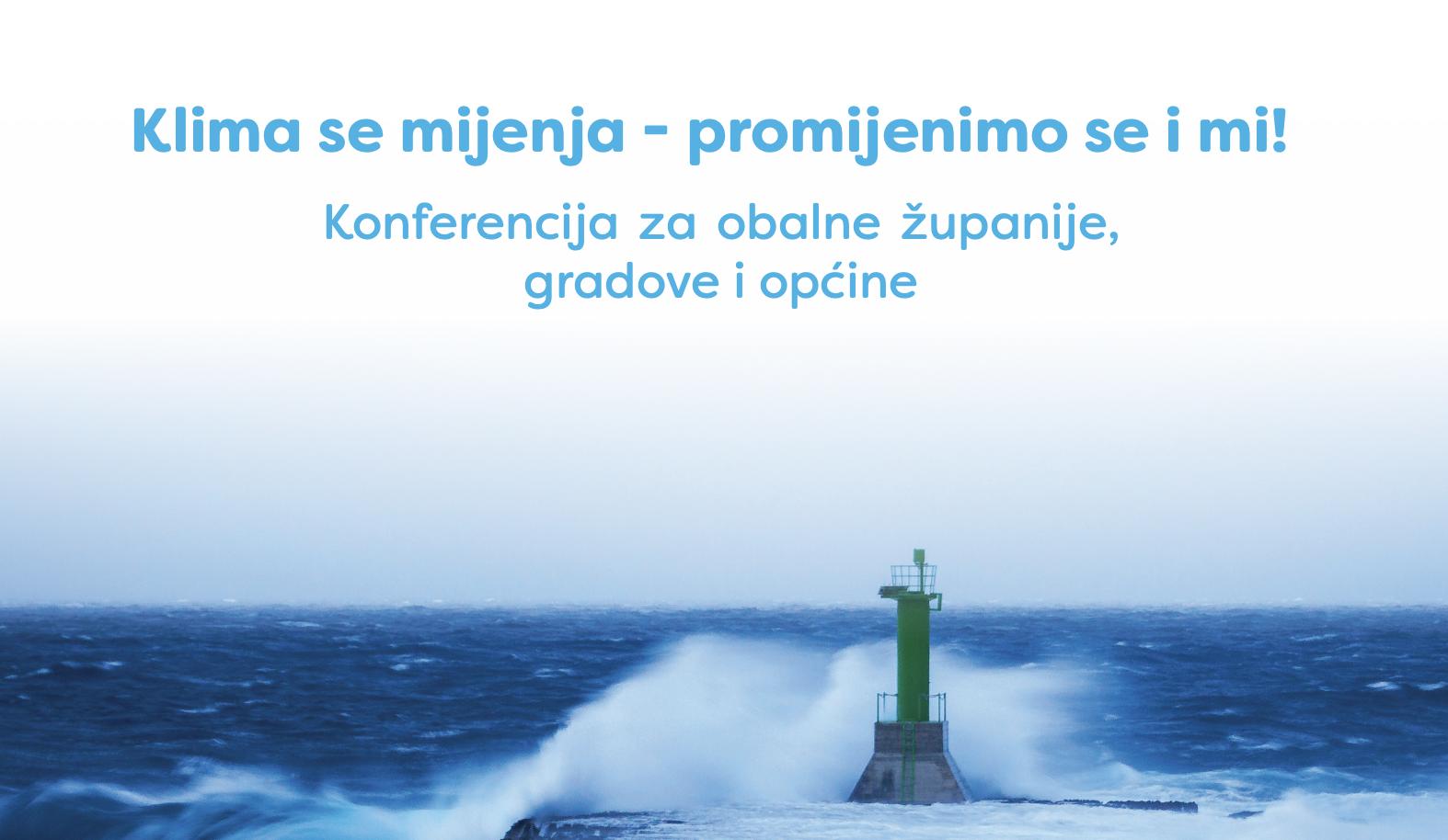 """""""Klima se mijenja – promijenimo se i mi!"""" – online konferencija za obalne dijelove Hrvatske"""